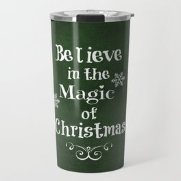 Believe in the Magic of Christmas Travel Mug