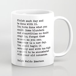 Ralph Waldo Emerson, Finish Each Day Inspirational Quote Coffee Mug