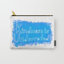 Kindness is Underrated Carry-All Pouch