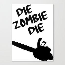 die zombie die Canvas Print
