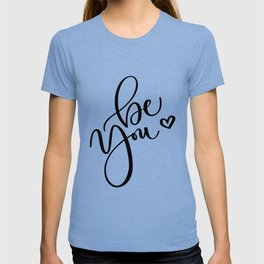 """""""Be You"""" Hand Lettering Art (Black) T-shirt"""