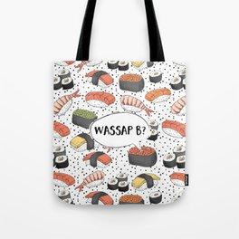 WASSAP B? Tote Bag