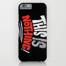 This is Nothing! Slim Case iPhone 6s