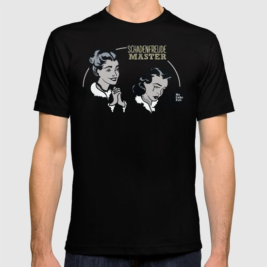 Schadenfreude Master T-shirt
