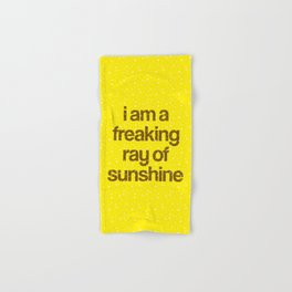 i am a freaking ray of sunshine (Sparkle Pattern) Hand & Bath Towel
