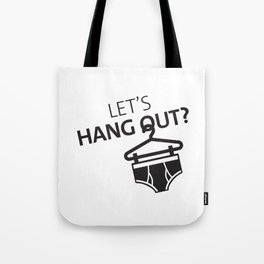 Let's Hang Out Hanger Undies Funny Underwear Pun Tote Bag