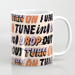 Turn ON Tune IN Drop OUT Coffee Mug