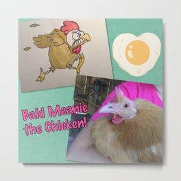 Bald Meanie the chicken Metal Print