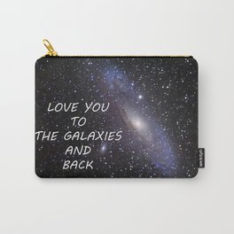 LOVE YOU TO THE GALAXIES AND BACK Carry-All Pouch