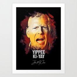 Yippee Ki-Yay - John McClane [DIE HARD] Art Print