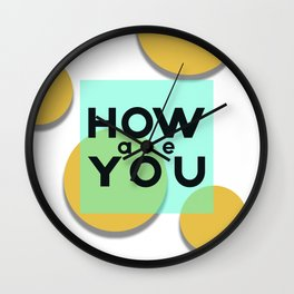 How are you Wall Clock