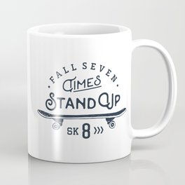 Fall seven times, stand up sk8 Coffee Mug