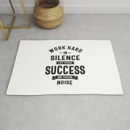 Work Hard In Silence - Let Success Make The Noise Rug