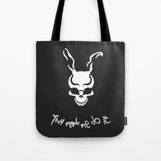 They Made Me Do It. Tote Bag