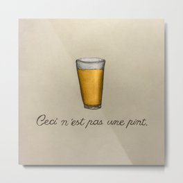This Is Not A Pint Metal Print