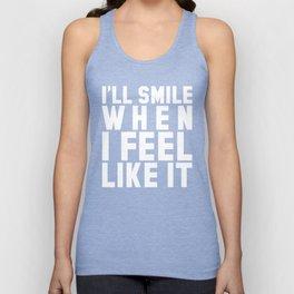 I'LL SMILE WHEN I FEEL LIKE IT (Black & White) Unisex Tank Top