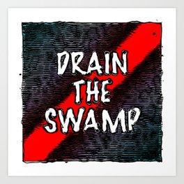 Drain The Swamp Art Print