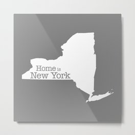 Home is New York - State outline on gray Metal Print