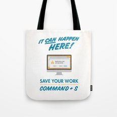 It Can Happen Here - Save Your Work! - Mac Version Tote Bag