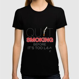 Quit Smoking before it is too late - Great American Smokeout T-shirt