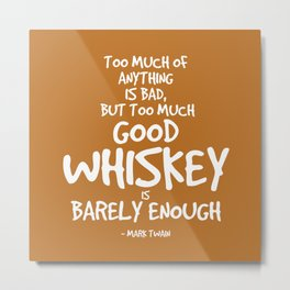 Good Whiskey Quote - Mark Twain Metal Print