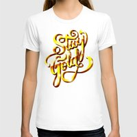 stay gold T-shirts featuring Stay Gold by Roberlan Borges