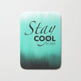 Stay cool as fuck Bath Mat