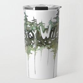 Stay Wild - pine tree stencil words art print Travel Mug