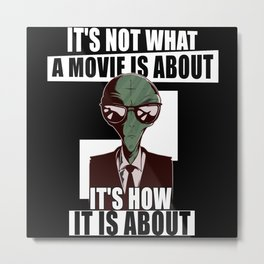 Movie Moviefan Movie Sayings Metal Print