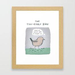 The Too-Early Bird Framed Art Print