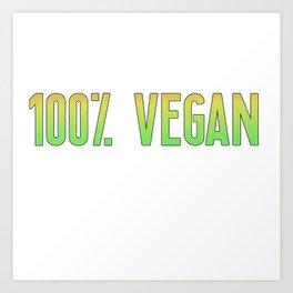 100% Vegan | Gift Idea Art Print