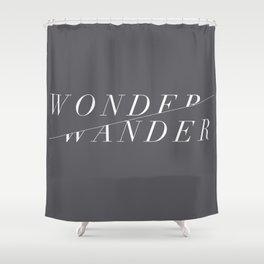 Wonder/Wander - Gray Shower Curtain