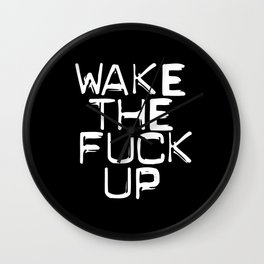 WAKE THE FUCK UP Wall Clock