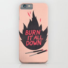 Burn It All Down iPhone Case