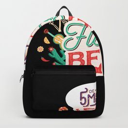 Cinco de Mayo 5 Mayo Let the Fiesta begin Perfect Gift for U Backpack