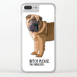 Bitch Please.  I'm Fabulous.  Shar Pei Clear iPhone Case