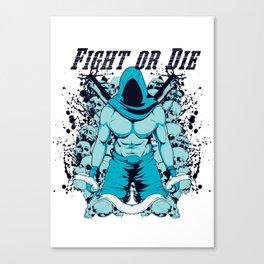Fight or die Canvas Print