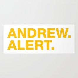 Andrew. Alert. Art Print