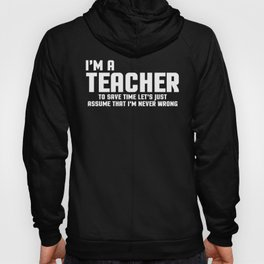 I'm A Teacher Funny Quote Hoody