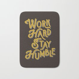 Work Hard Stay Humble hand lettered modern hand lettering typography quote wall art home decor Bath Mat