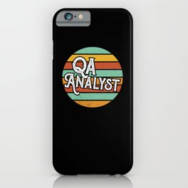 Awesome QA Analyst Gift Idea iPhone Case