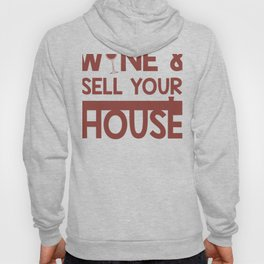 Real Estate Agent Profession Drink Wine Sell House Hoody