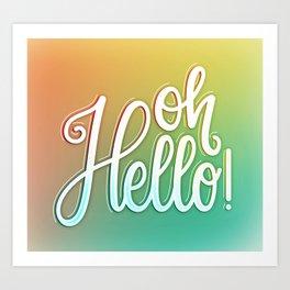 Oh, Hello! (Handlettering, Calligraphy, Quote Art) // Orange, Green, Yellow Art Print