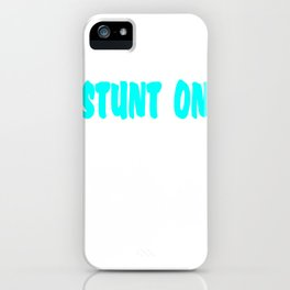 """Stunt On These Hoes"" for your bitchy friends! Makes a naughty gift too this holiday! iPhone Case"