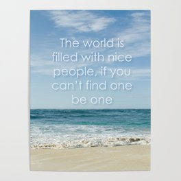 the world is filled with nice people Poster