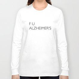 F U ALZHEIMER'S Long Sleeve T-shirt