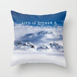 Life is either a daring adventure or nothing at all. ICELAND (Helen Keller Quote) Throw Pillow
