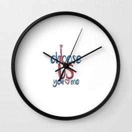 I Choose You me Wall Clock