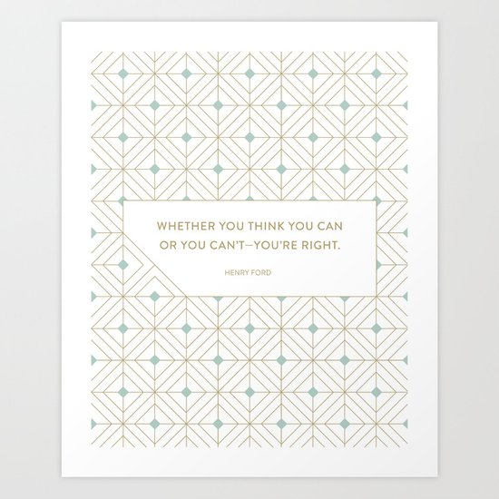 Whether you think you can Art Print