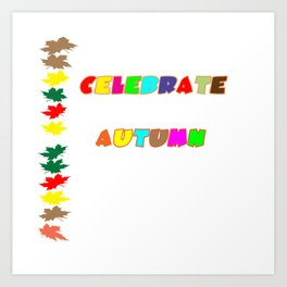Celebrate Autumn Art Print